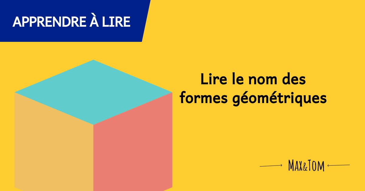 Jeux pour apprendre à lire - Lire le nom des formes géométriques